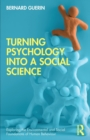 Turning Psychology into a Social Science - Book