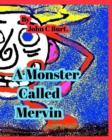 A Monster Called Mervin. - Book