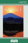 Source : The Inner Path of Knowledge Creation (16pt Large Print Edition) - Book