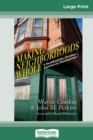 Making Neighborhoods Whole : A Handbook for Christian Community Development (16pt Large Print Edition) - Book
