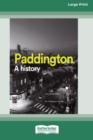 Paddington : A history (16pt Large Print Edition) - Book