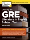 Cracking the GRE Literature in English Subject Test, 6th Edition - Book