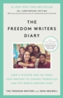The Freedom Writers Diary : How a Teacher and 150 Teens Used Writing to Change Themselves and the World Around Them - Book
