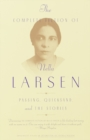 The Complete Fiction of Nella Larsen : Passing, Quicksand, and the Stories - Book