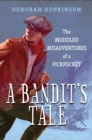 A Bandit's Tale The Muddled Misadventures Of A Pickpocket - Book