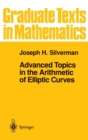 Advanced Topics in the Arithmetic of Elliptic Curves - Book