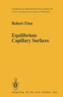 Equilibrium Capillary Surfaces : v. 284 - Book