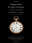 Apparition and Late Fiction : A Novella and Stories - Book