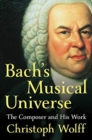 Bach's Musical Universe : The Composer and His Work - Book