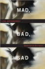 Mad, Bad and Sad : Women and the Mind Doctors - Book