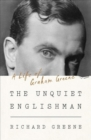 The Unquiet Englishman - A Life of Graham Greene - Book