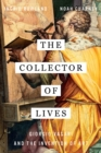 The Collector of Lives : Giorgio Vasari and the Invention of Art - Book