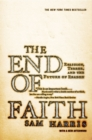The End of Faith : Religion, Terror and the Future of Reason - Book