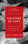Anatomy of Love : A Natural History of Mating, Marriage, and Why We Stray - Book