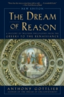 The Dream of Reason - A History of Western Philosophy from the Greeks to the Renaissance - Book