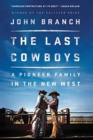 The Last Cowboys : An Pioneer Family in the New West - Book