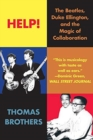 Help! : The Beatles, Duke Ellington, and the Magic of Collaboration - Book