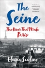 The Seine : The River that Made Paris - Book