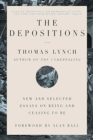 The Depositions - New and Selected Essays on Being and Ceasing to Be - Book