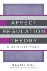 Affect Regulation Theory : A Clinical Model - Book