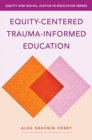 Equity-Centered Trauma-Informed Education - Book