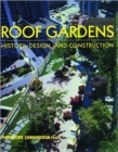 Roof Gardens : History, Design, and Construction - Book