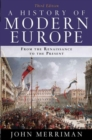 A History of Modern Europe : From the Renaissance to the Present - Book