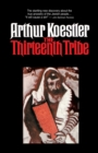 The Thirteenth Tribe : The Khazar Empire and Its Heritage - Book