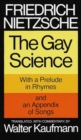 The Gay Science : With a Prelude in Rhymes and an Appendix of Songs - Book