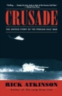 Crusade : The Untold Story of the Persian Gulf War - Book