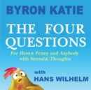 The Four Questions : For Henny Penny and Anybody with Stressful Thoughts - Book