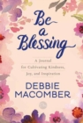 Be a Blessing : A Journal for Cultivating Kindness, Joy, and Inspiration - Book