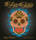 The Art of Tattoo : An Insider's Look at a Tattoo Artist's Inspirations, Designs, and Hard-Won Advice - Book
