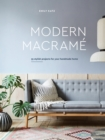 Modern Macrame : 33 Stylish Projects for Your Handmade Home - eBook