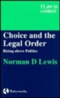 Choice and the Legal Order : Rising above Politics - Book