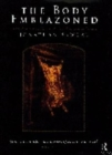The Body Emblazoned : Dissection and the Human Body in Renaissance Culture - Book