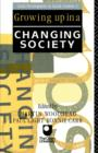 Growing Up in a Changing Society - Book