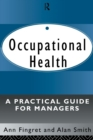 Occupational Health: A Practical Guide for Managers - Book