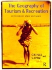 The Geography of Tourism and Recreation : Environment, Place and Space - Book