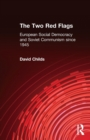 The Two Red Flags : European Social Democracy and Soviet Communism since 1945 - Book
