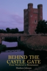 Behind the Castle Gate : From the Middle Ages to the Renaissance - Book