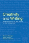 Creativity and Writing : Developing Voice and Verve in the Classroom - Book