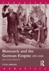 Bismarck and the German Empire : 1871-1918 - Book