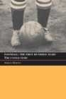 Football: The First Hundred Years : The Untold Story - Book