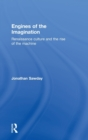 Engines of the Imagination : Renaissance Culture and the Rise of the Machine - Book
