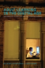 Adult Learning in the Digital Age : Information Technology and the Learning Society - Book