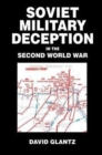 Soviet Military Deception in the Second World War - Book