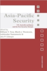 Asia-Pacific Security : US, Australia and Japan and the New Security Triangle - Book