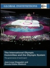 The International Olympic Committee and the Olympic System : The Governance of World Sport - Book