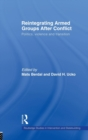 Reintegrating Armed Groups After Conflict : Politics, Violence and Transition - Book